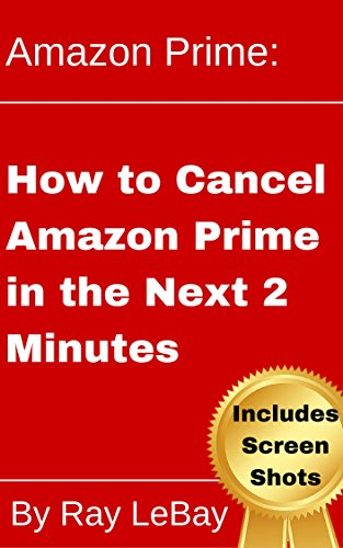 Cancel Amazon Prime in the Next 2 Minutes! (Help Series Book 4) ()