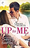 Up to Me (Shore Secrets Book 1)