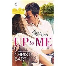 Up to Me (Shore Secrets Book 1)