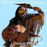 The Dance of Ghosts | Jason Wallace