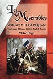 Les Misérables, Volume V: Jean Valjean: Unabridged Bilingual Edition: English-French (Volume 5)