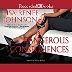 Dangerous Consequences | Lisa Renee Johnson
