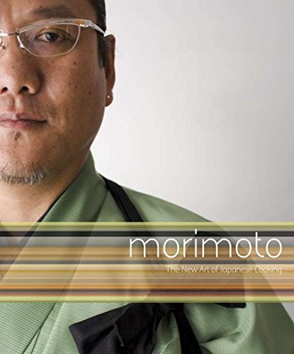 Morimoto: The New Art of Japanese Cooking (Iron Recipes Cooking)