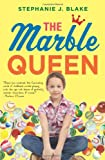 The Marble Queen, Stephanie J. Blake, 0761462279