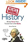 They Got It Wrong: History: All the F...