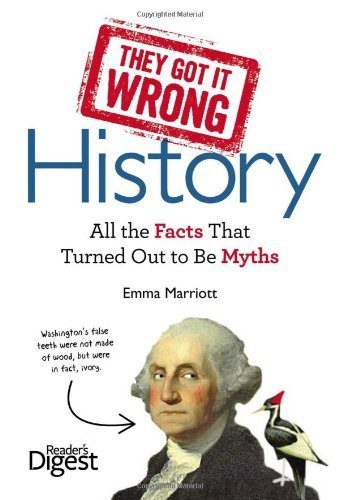 they-got-it-wrong-history-all-the-facts-that-turned-out-to-be-myths