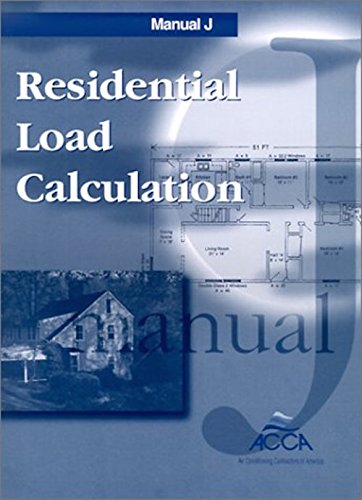 Residential Load Calculation Manual J®, 7th Edition by Air Conditioning Contractors of America