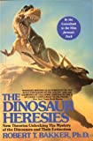 The Dinosaur Heresies, Robert T. Bakker, 0806522607