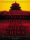 Finding God in Ancient China, Chan Kei Thong, 0310292387