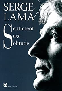 Sentiment, sexe, solitude, Lama, Serge