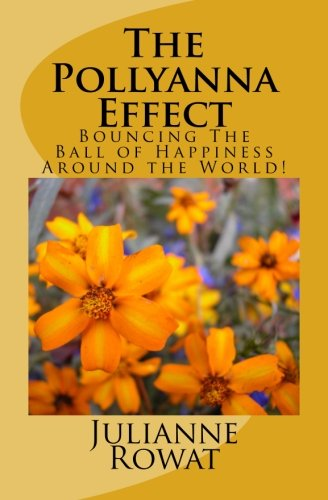 Read Online The Pollyanna Effect: Bouncing The Ball of Happiness Around the World! PDF