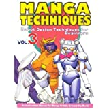Manga Techniques Volume 3: Robot Design Techniques For Beginners