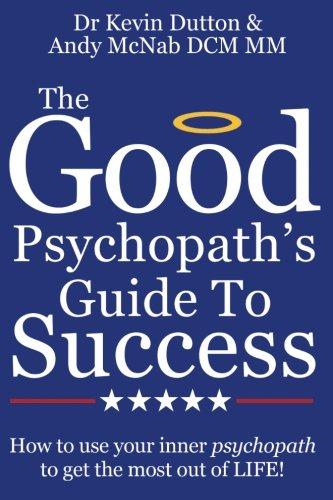 Good Psychopaths Guide Success psychopath