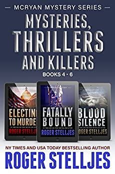 Mysteries, Thrillers and Killers: Crime Thriller Box Set (Mac McRyan Mystery Series, Books 4-6) by [Stelljes, Roger]