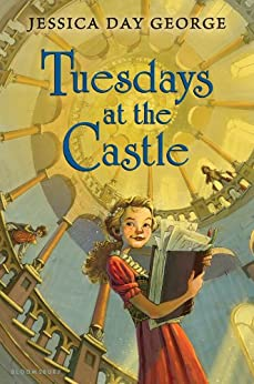 Tuesdays at the Castle (Castle Glower series Book 1) by [Day George, Jessica]