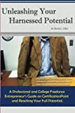 Unleashing Your Harnessed Potential, Byron Giles, 1484917235