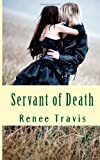 Servant of Death, Renee Travis, 1492953970