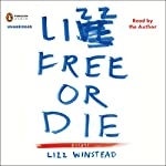 Lizz Free or Die: Essays | Lizz Winstead