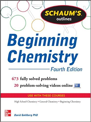 schaum s outline of beginning chemistry solved problems  schaum s outline of beginning chemistry 673 solved problems 16 videos schaum s outlines 4th edition