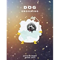 Image for Dog Grooming Appointment Book 2021: Cute & Funny Dog Cover Design - Dog Groomer Barber Planner Appointments 2021 - 365 Dated Daily Diary Planner ... Priorities, To do list, Notes & Calendar.