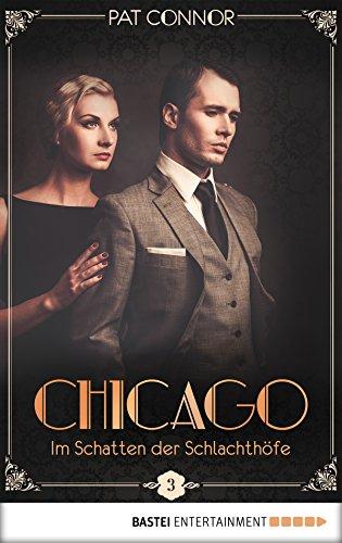 Chicago - Im Schatten der Schlachthöfe (Die Krimi-Serie in den Zwanzigern 3)