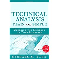 Technical Analysis Plain and Simple: Charting the Markets in Your Language (3rd Edition)