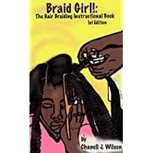 Braid Girl!: Hair Braiding Instructional Booklet 1st Edition