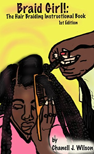 Braid Girl!: Hair Braiding Instructional Booklet 1st (1 African Hair Braiding)