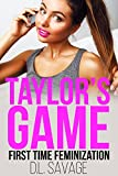 Taylor's Game: First Time Feminization