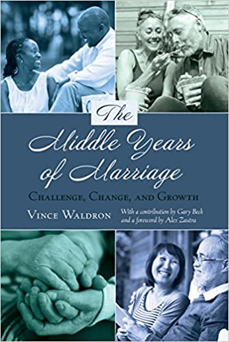the middle years of marriage challenge change and growth lifespan communication