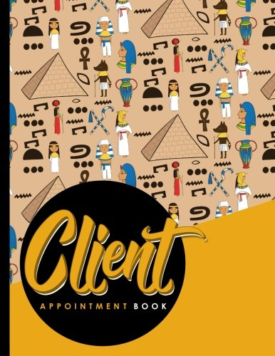 Download Client Appointment Book: 4 Columns Appointment Notepad, Blank Appointment Book, Scheduling Appointment Book, Cute Ancient Egypt Pyramids Cover (Volume 34) pdf epub