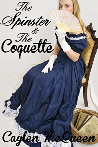 The Spinster & The Coquette