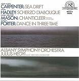 Carpenter: Sea Drift; Hadley: Scherzo Diabolique; Mason: Chanticleer; Porter: Dance in Three-Time