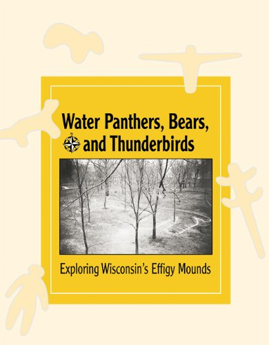 water-panthers-bears-and-thunderbirds-exploring-wisconsins-effigy-mounds-new-badger-history