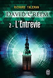 David Creem - 2 : L'Entrevie
