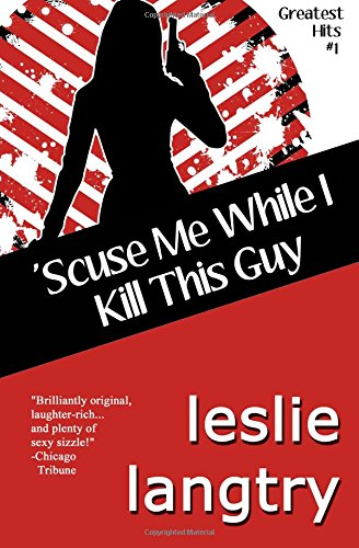 Download 'Scuse Me While I Kill This Guy: Greatest Hits Mysteries book #1 pdf