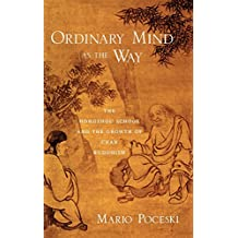 Ordinary Mind as the Way: The Hongzhou School and the Growth of Chan Buddhism