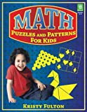 Math Puzzles and Patterns for Kids, Kristy Fulton, 1593632185