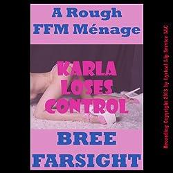 Karla Loses Control