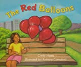 Rigby Literacy by Design: Leveled Reader Grade K The Red Balloons