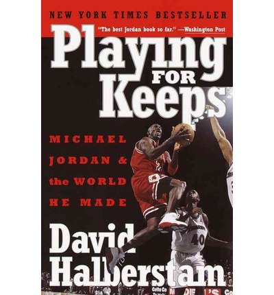 By David Halberstam - Playing for Keeps: Michael Jordan and the World He Made (1.2.2000) ebook