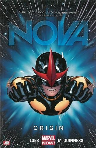 Nova Volume 1: Origin (Marvel Now) [Loeb, Jeph] (Tapa Blanda)