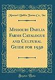 Amazon / Forgotten Books: Missouri Dahlia Farms Catalogue and Cultural Guide for 1930 Classic Reprint (Missouri Dahlia Farms Co Inc)