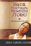 Digital Storytelling, Mediatized Stories (Digital Formations)