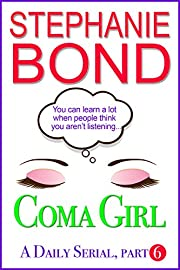 Coma Girl: Part 6 (Kindle Single)