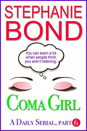 Coma Girl: Part 6 (Kindle - Part Six