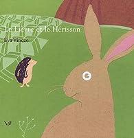 Le Lièvre et le Hérisson par Eva Vincze