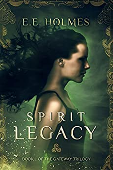Spirit Legacy (The Gateway Trilogy Book 1) by [Holmes, E.E.]