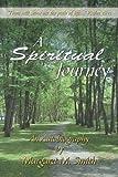 A Spiritual Journey, Margaret M. Smith, 1438966032