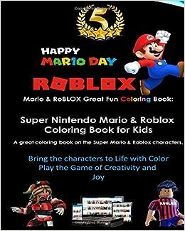 Mario RoBLOX Great Fun Coloring Book Super Nintendo Roblox For Kids A On The Color